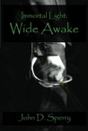 Immortal Light: Wide Awake