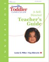 Innovations: The Comprehensive Toddler Curriculum: A Self-Directed Teacher's Guide