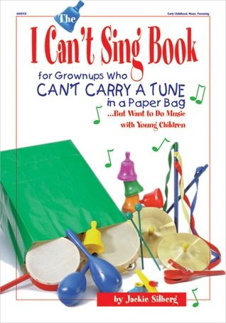 The I Can't Sing Book by Jackie Silberg