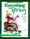 Everything for Spring: A Complete Activity Book For Teachers of Young Children