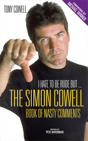 I Hate to Be Rude, But . . . by Tony Cowell
