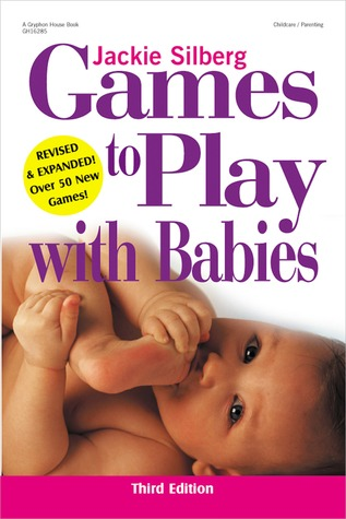 Games to Play with Babies by Jackie Silberg