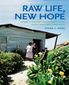 Raw Life, New Hope: Decency, Housing and Everyday Life in a Post-apartheid Community
