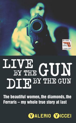 Live By the Gun Die By the Gun by Valerio Viccei