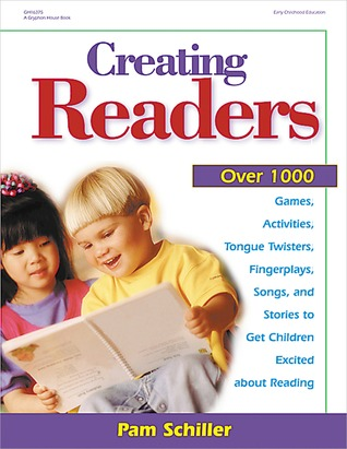Creating Readers by Pam Schiller