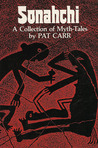 Sonahchi: A Collection of Myth Tales