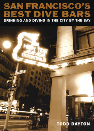 San Francisco's Best Dive Bars: Drinking and Diving in the City by the Bay