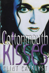 Cottonmouth Kisses by Clint Catalyst