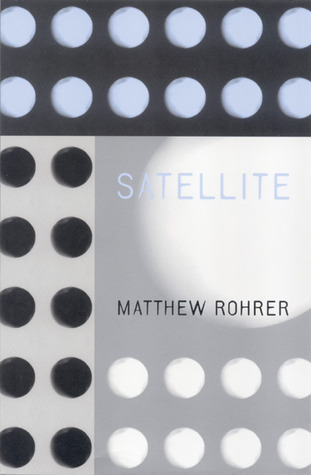 Satellite by Matthew Rohrer