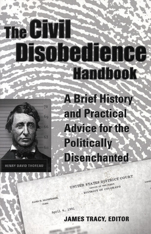 The Civil Disobedience Handbook by James Tracy