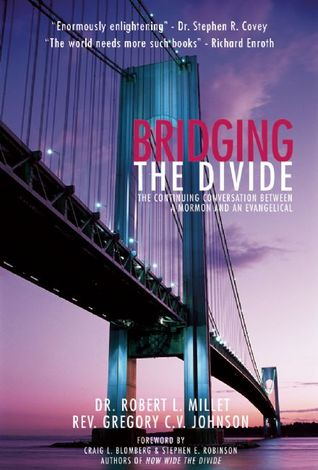 Bridging the Divide by Robert L. Millet