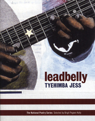 leadbelly by Tyehimba Jess