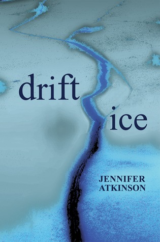 Drift Ice by Jennifer Atkinson