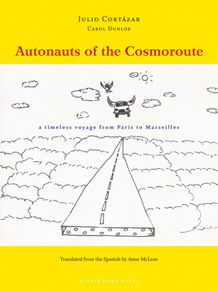Autonauts of the Cosmoroute by Julio Cortázar