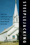 Steeplejacking: How the Christian Right is Hijacking Mainstream Religion