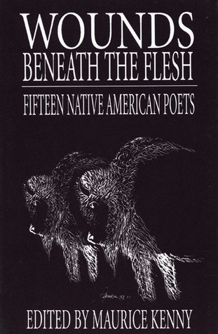 Wounds Beneath the Flesh by Maurice Kenny