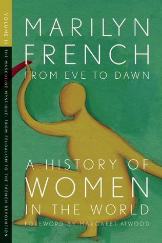 From Eve to Dawn, a History of Women in the World by Marilyn French