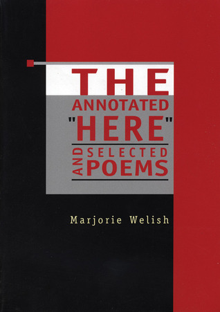"The Annotated ""Here"" and Selected Poems"