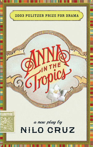 Anna in the Tropics by Nilo Cruz
