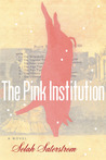 The Pink Institution
