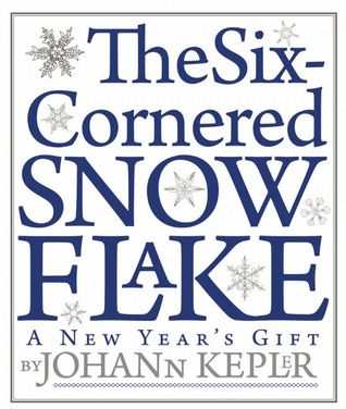 The Six-Cornered Snowflake by Johannes Kepler