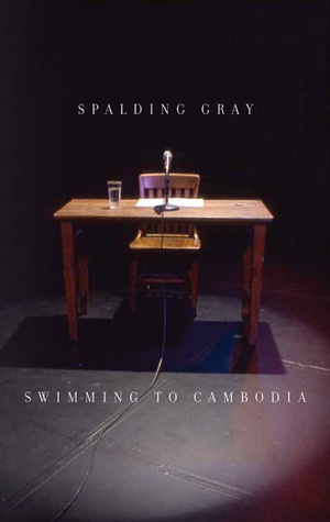 Swimming to Cambodia by Spalding Gray
