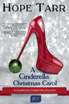 A Cinderella Christmas Carol by Hope Tarr