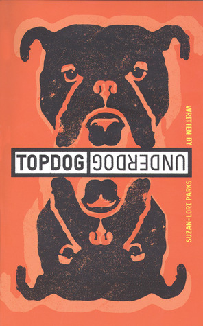 Topdog/Underdog by Suzan-Lori Parks