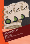 Shanghai Style: Art and Design Between the Wars