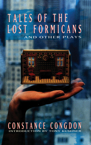 Tales of the Lost Formicans and Other Plays by Constance Congdon