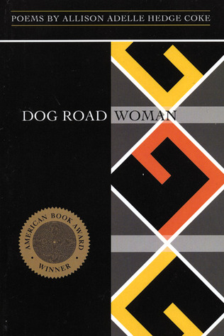 Download free Dog Road Woman by Allison Adelle HedgeCoke, Allison Adelle Hedge Coke PDF