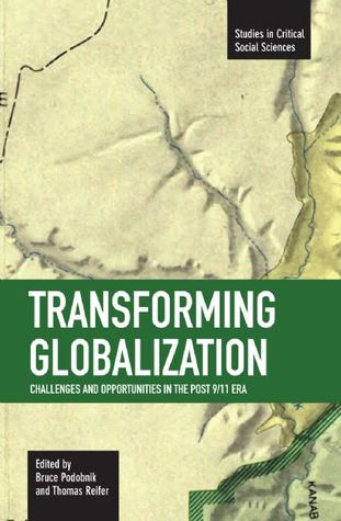 Transforming Globalization: Challenges and Opportunities in the Post 9/11 Era