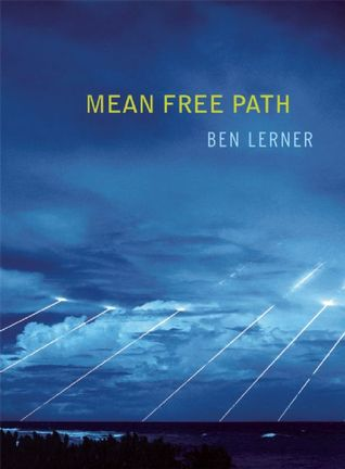 Mean Free Path by Ben Lerner