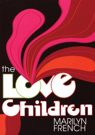 The Love Children by Marilyn French