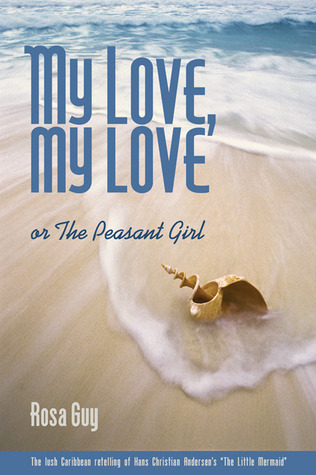 My Love, My Love by Rosa Guy