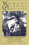 Women's Studies Quarterly (95:3-4): Rethinking Peace Studies/Women's Studies