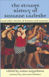 The Strange History of Suzanne LaFleshe by Susan Koppelman
