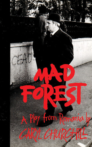 Mad Forest by Caryl Churchill