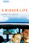 A Bigger Life: An Eden Plain Novel
