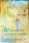 Watching the Tree Limbs (Maranatha, #1)