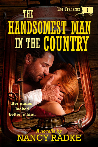 The Handsomest Man in the Country (The Traherns #1)