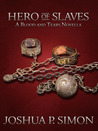 Hero of Slaves (Blood and Tears, #2.5)