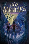 A Box of Gargoyles (Maya and Valko, #2)