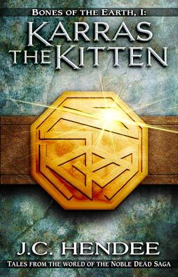 Karras the Kitten (Tales from the world of the Noble Dead Saga, #2; Bones of the Earth, #1)