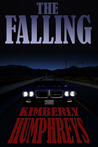 The Falling by Kimberly Humphreys