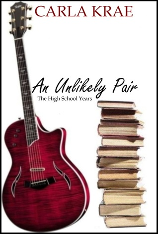 An Unlikely Pair: The High School Years (My Once and Future Love, #0.5)