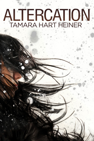 Altercation by Tamara Hart Heiner