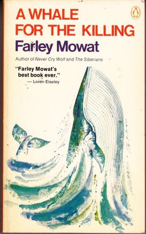 A Whale for the Killing by Farley Mowat