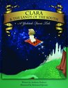 Clara &amp; the Lands of the South by Anthony Paolucci