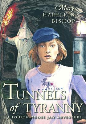Tunnels of Tyranny by Mary Harelkin Bishop